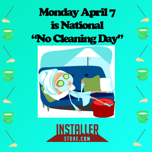 Installerstore National No Cleaning day